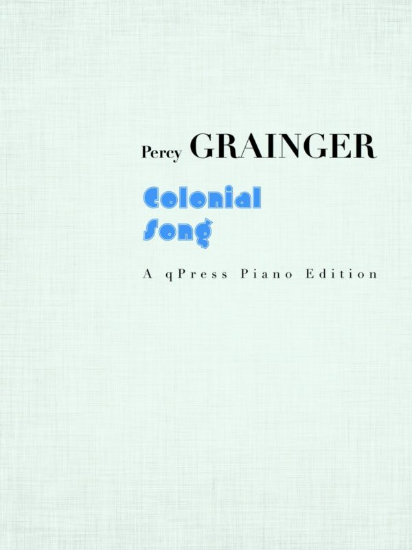 Grainger, Colonial Song-p01