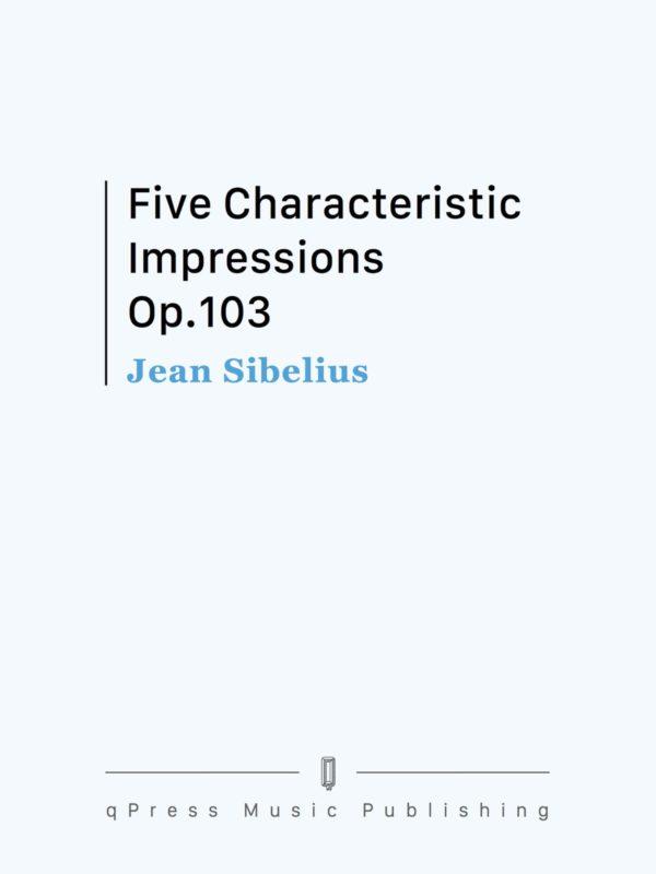 Sibelius, 5 Characteristic Impressions, Op.103-p01